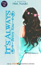 It's Always Been You by Writinthesky