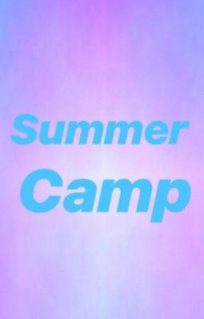 Summer camp, part 2 by 9to5ArianaGrande