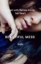 Beautiful Mess  by Crazy_ViVi_