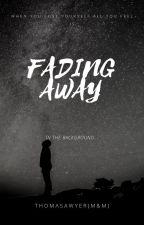 Fading Away by thomasawyer