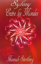 Syliny - Entre les Mondes T3 by Hansendia5