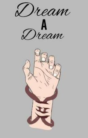 Dream A Dream by ironicallyedgy