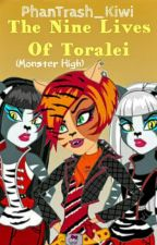 Monster High The Nine Lives Of Toralei (The Story Of Toralei) by PhanTrash_Kiwi