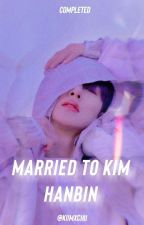 Married To Kim Hanbin  by kiimxchii