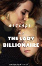 Revenge Of The Lady Billionaire by favvyrukkie