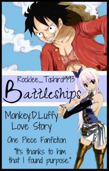 Battleships ||One Piece - Monkey D  Luffy|| - Lee-san/Shiro