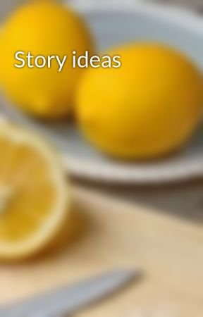 Story ideas by Humans_are_not_real_