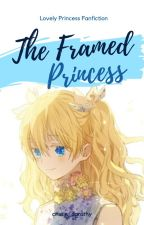 𝐓𝐡𝐞 𝐅𝐫𝐚𝐦𝐞𝐝 𝐏𝐫𝐢𝐧𝐜𝐞𝐬𝐬 | Lovely Princess Fanfiction by cristin_dorothy