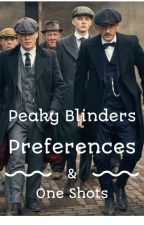 Peaky Blinders - Preferences & One Shots by JaRo_Reads