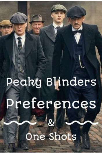 Peaky Blinders - Preferences & One Shots