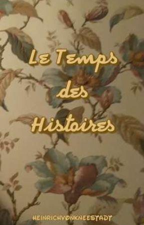 Le Temps des Histoires by HeinrichVonKneestadt