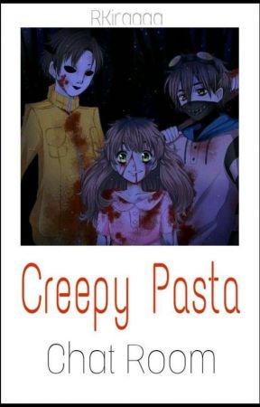 Creepy Pasta Chat Room by RKiraaaa