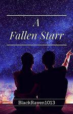 A Fallen Starr by BlackRaven1013