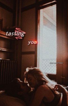 Tasting You by carolinewritesss