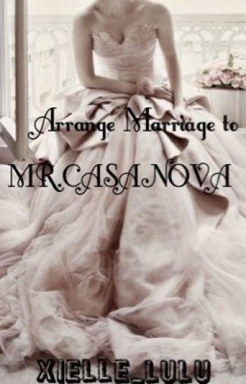 Arrange Marriage to Mr.Casanova [ON-HOLD]