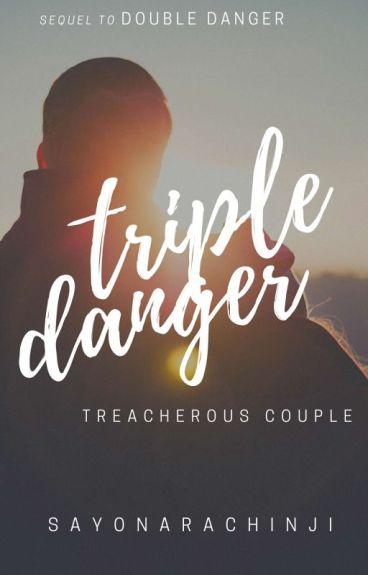 (BOOK 3 of DMC) TRIPLE DANGER: Treacherous Couple! /THE STORY UNFOLDS/