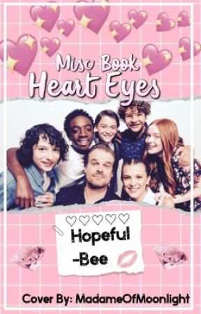 HEART EYES - misc by discountpunkboy