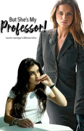 But She's My Professor! by xXAngelus1Xx