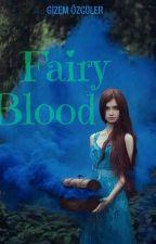 Fairy Blood(Askıya Alındı) by gizemozculer