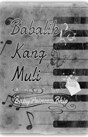 Babalik Kang Muli by xxmoonstarx