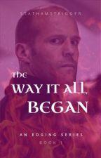 The Way It All Began: Book 1 {Jason Statham} by KawasakiTrigger