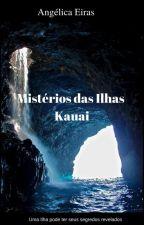 Mistérios das Ilhas Kauai by AnglicaEiras