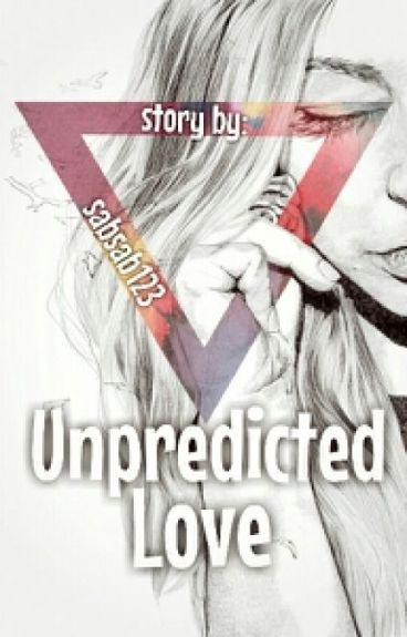 Unpredicted Love {COMPLETED}