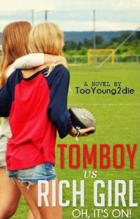 5d0a10a1705cc3 TomBoy vs Rich Girl - TB vs RG  Chapter 6 - Wattpad