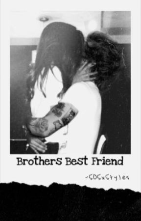 Brothers Best Friend  H.E.S  by SOSxStyles