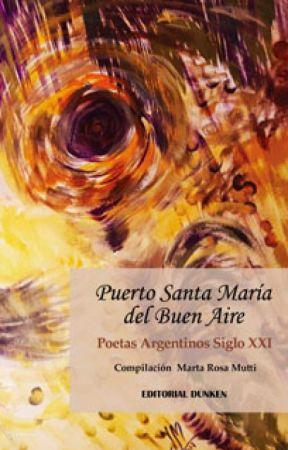 PUERTO SANTA MARÍA DEL BUEN AIRE - Poemas seleccionados by VanesaOToole