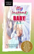 My Instant Baby!!! (COMPLETE with SPECIAL PART) by vampiregurl11