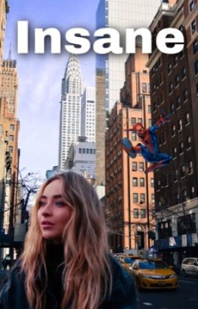 Insane~ A Peter Parker Fanfiction by Amber_Rose48