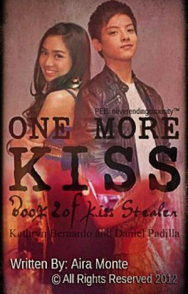 One Last Kiss ♥ (Book 2 of Kiss Stealer)