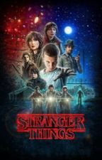 Stranger Things x Male Reader The Complete First Season by bikinibottomlegend