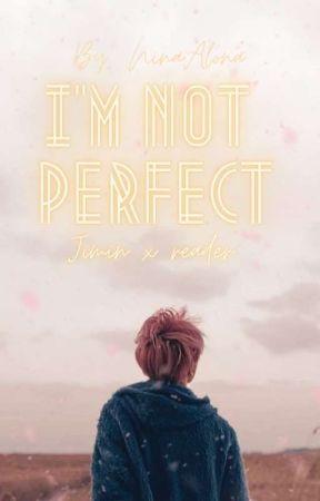 I'm Not Perfect (Jimin Ff) by NinaAlona