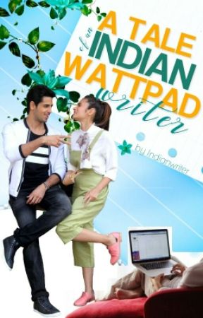 [Completed]A Tale Of An Indian Wattpad Writer by Indianwriter