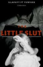 The Little Slut- with @yuwiuee by Illapayy