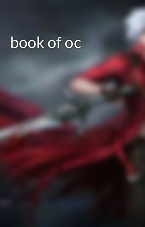 book of oc by DantesbloodyInferno