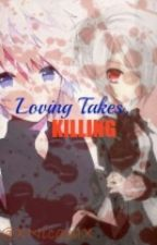 Loving Takes,Killing by Candy-Chii