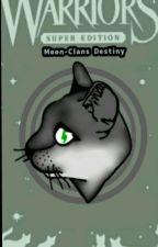 Moon-Clans Destiny by Sugar-Fox-Writes