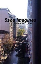 5SOS IMAGINES by jiggelypuff_Irwin