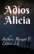 Adíos Alicia by bmvelasco19