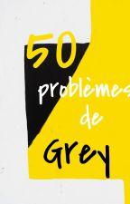 50 problèmes de Grey by segomar