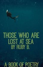 THOSE WHO ARE LOST AT SEA  by rubyredpoetry