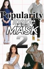 Popularity inside the Mask 2 by kune0923