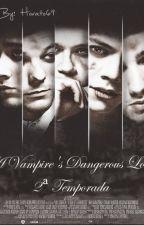 A Vampire's Dangerous Love|| Niall Horan  2º Temporada by beawtv