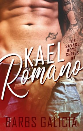 The Savage Boys Series #1: Kael Romano by barbsgalicia