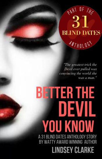 Better The Devil You Know: Blind Date 7 of 31 - A Blind Date Anthology Story