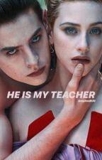 HE IS MY TEACHER (Bughead) by mylifemystorybug