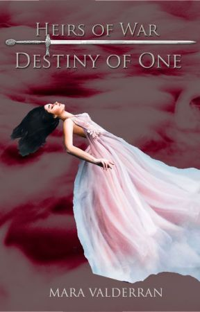 Heirs of War, Destiny of One (4) by MaraValderran